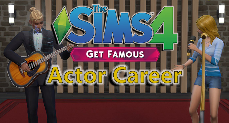 The Actor Career in The Sims 4 Get Famous Expansion Pack