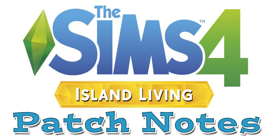 The Sims 4 Island Living Patch Notes - New Features