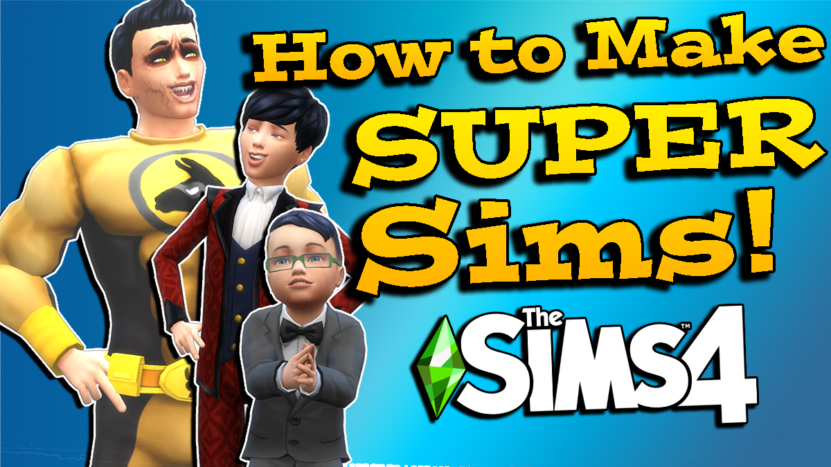 Super Sim Gameplay in The Sims 4