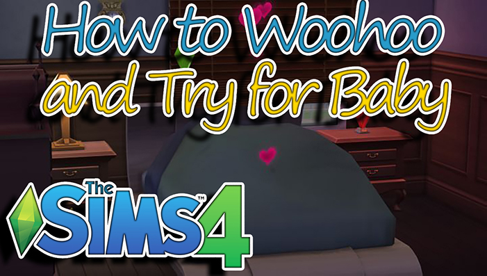 Video guide for how to Woohoo in The Sims 4 to have a baby